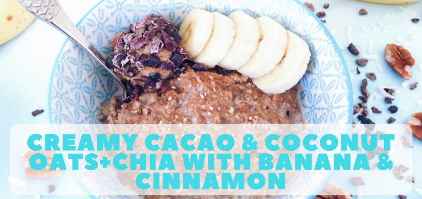 Creamy Cacao & Coconut Chia Porridge with Banana + Cinnamon