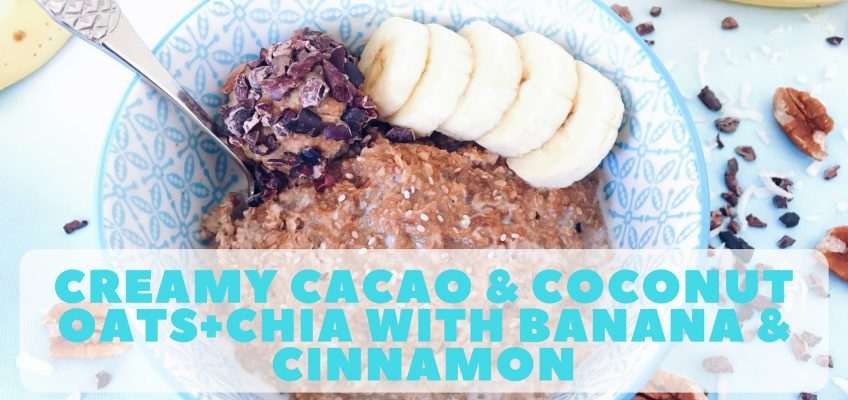 Creamy Cacao & Coconut Chia Porridge with Banana + Cinnamon