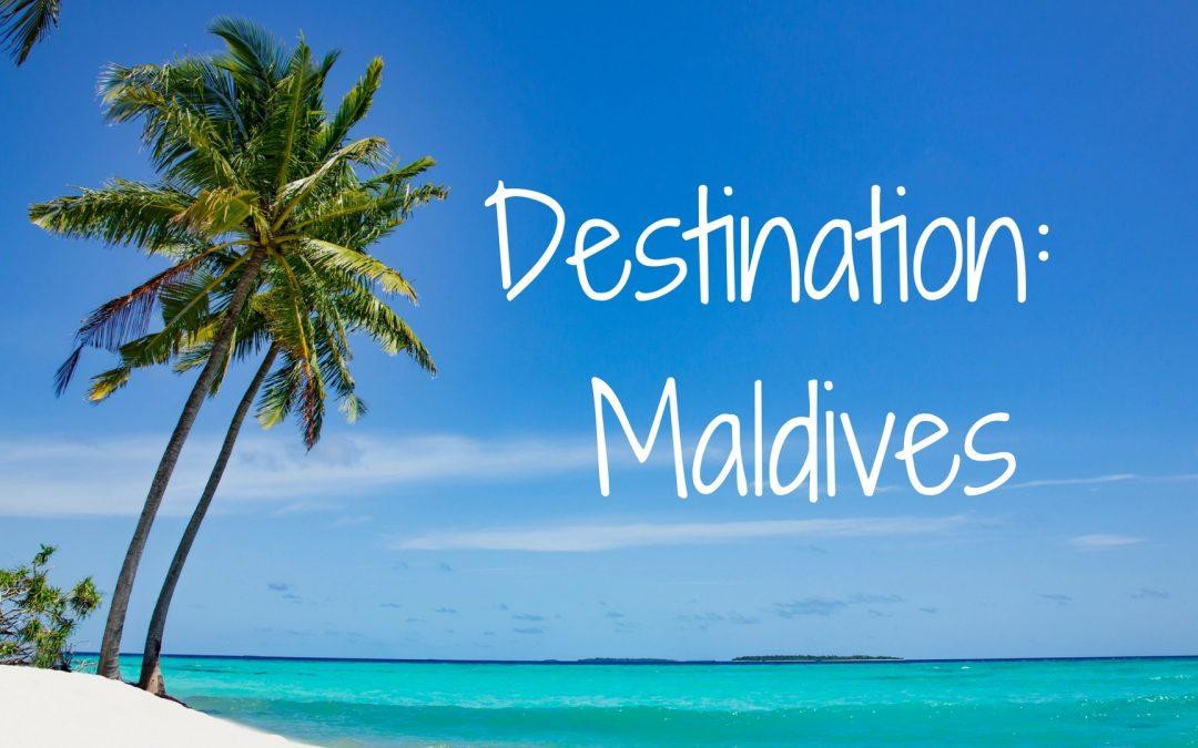 Destination Maldives!