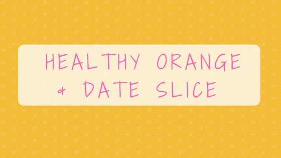 Healthy Orange & Date Slice