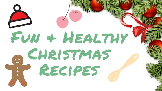 Fun & Healthy Christmas Recipes