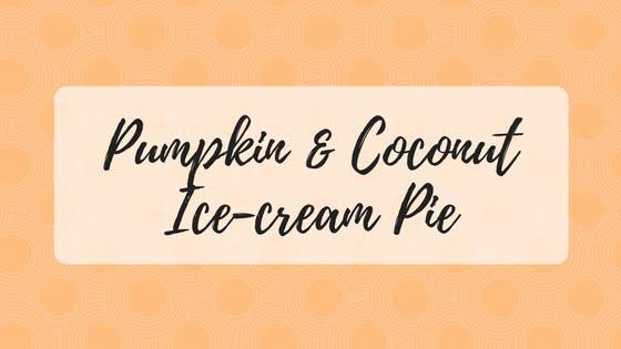 Pumpkin & Coconut Ice-cream Pie