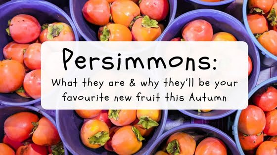 Persimmons: What they are and why they'll be your favourite new fruit this Autumn