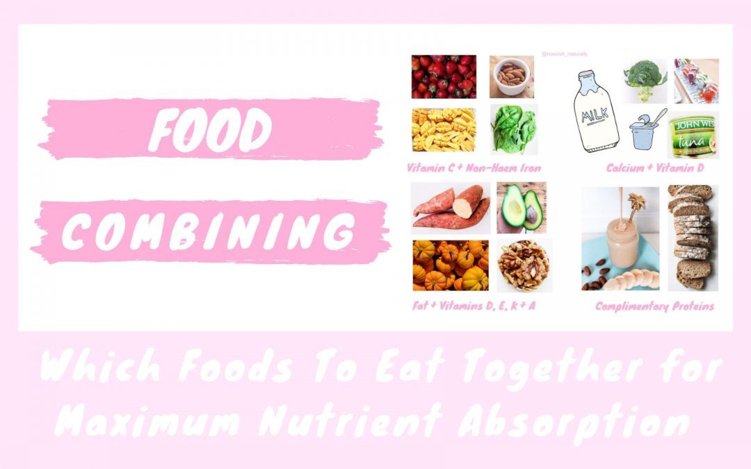 Food Combining: which foods to eat together for maximum nutrient absorption