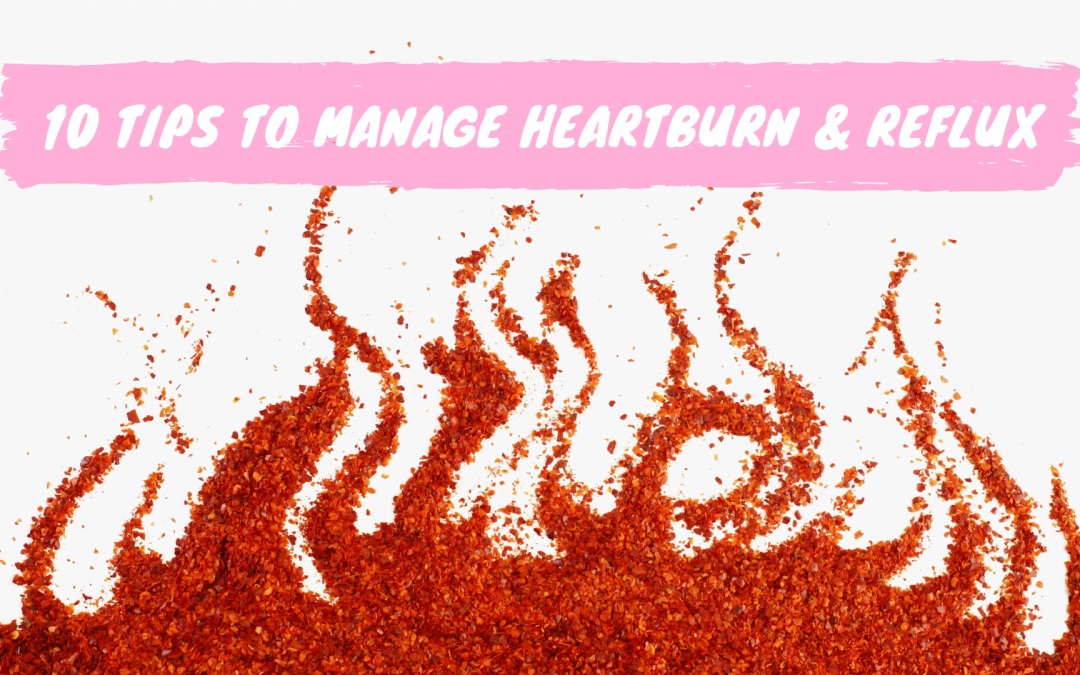10 Tips to Manage Heartburn and Reflux